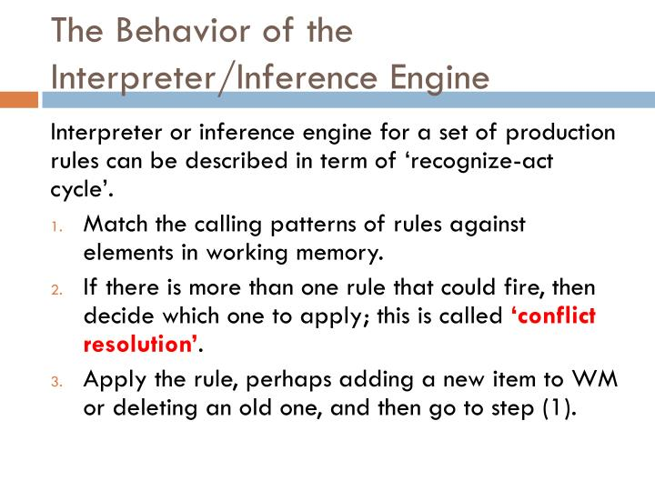 The Behavior of the Interpreter/Inference Engine