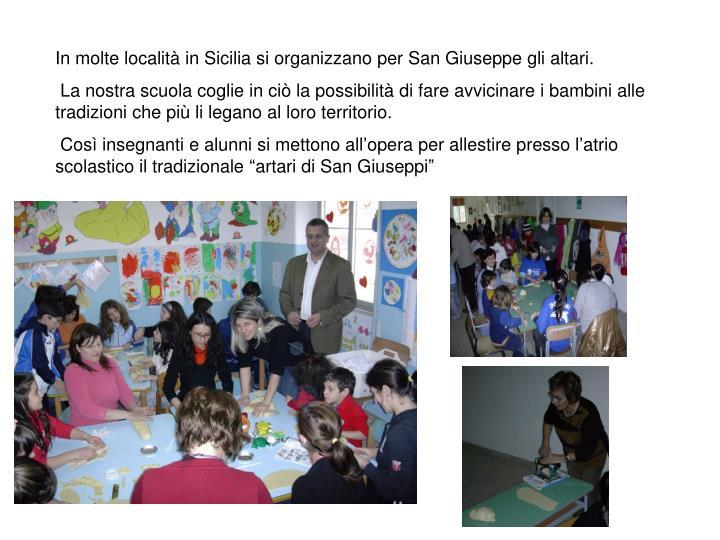In molte località in Sicilia si organizzano per San Giuseppe gli altari.