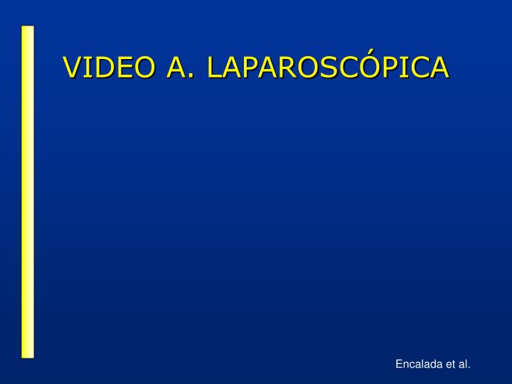 VIDEO A. LAPAROSCÓPICA