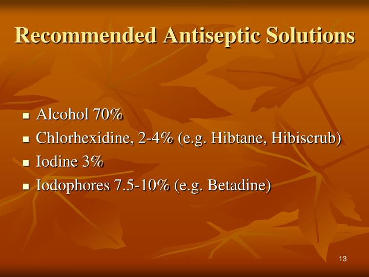 Recommended Antiseptic Solutions