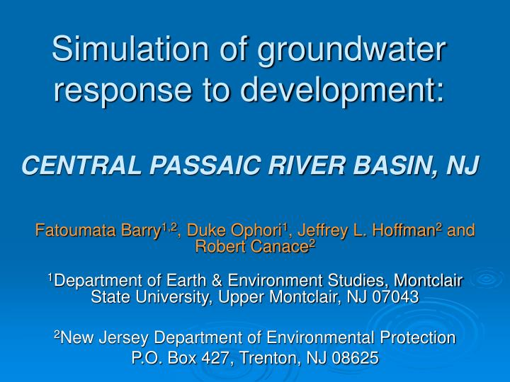 Simulation of groundwater response to development central passaic river basin nj