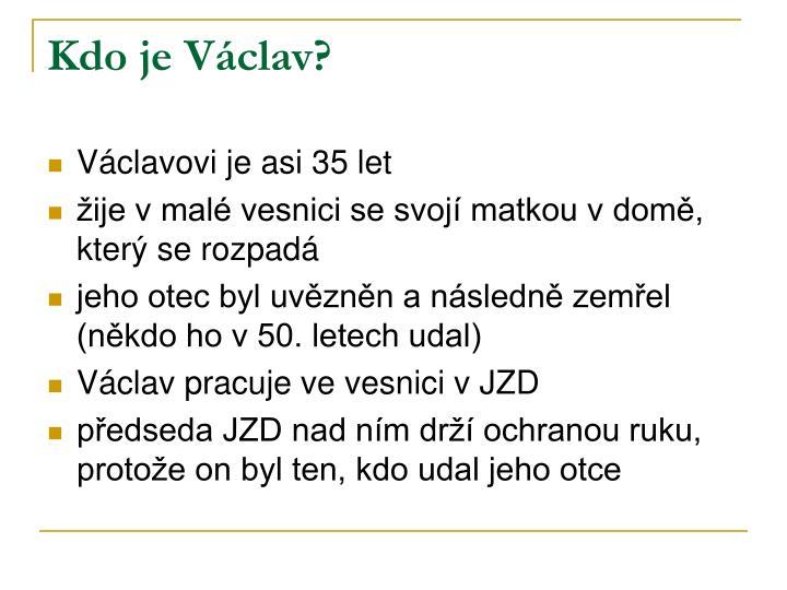 Kdo je Václav?
