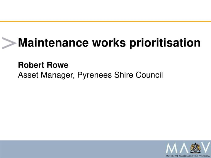 Maintenance works prioritisation