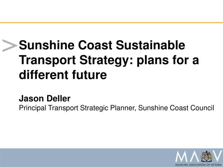 Sunshine Coast Sustainable Transport Strategy: plans for a different future