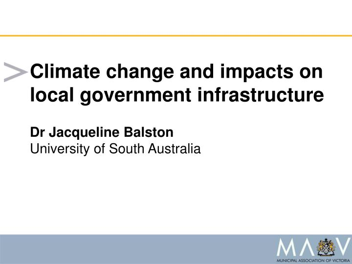 Climate change and impacts on local government infrastructure