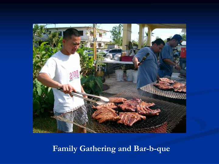 Family Gathering and Bar-b-que