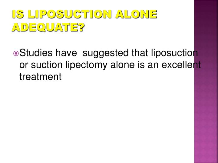 Is liposuction alone adequate?