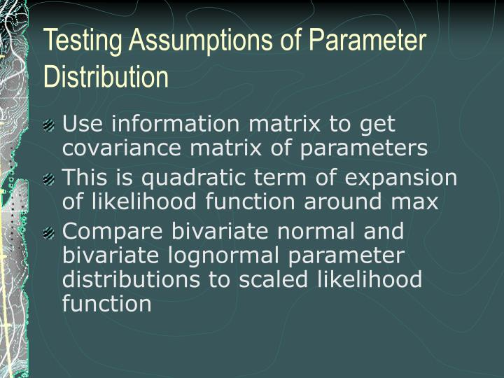 Testing Assumptions of Parameter Distribution