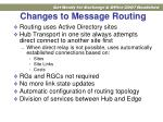 changes to message routing1