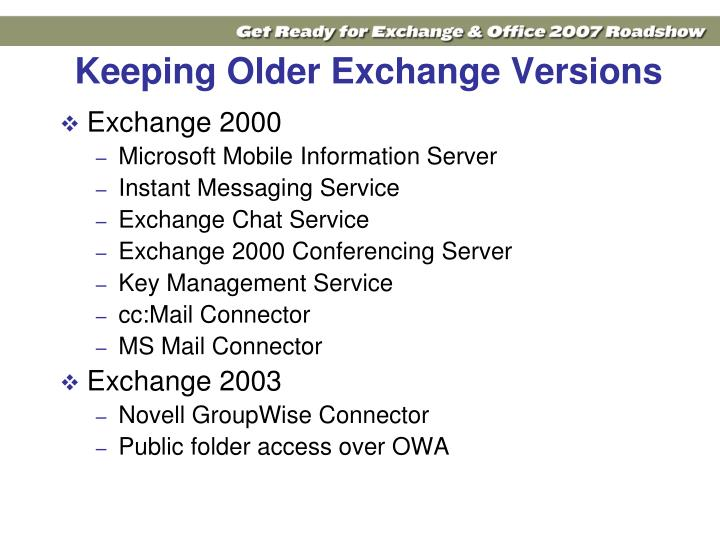 Keeping Older Exchange Versions