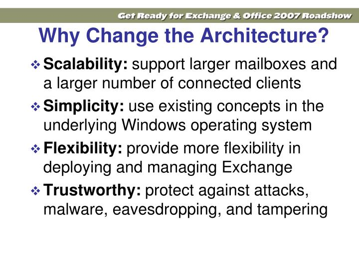 Why Change the Architecture?