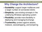 why change the architecture