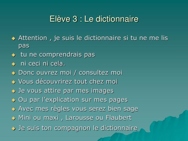 Elève 3: Le dictionnaire