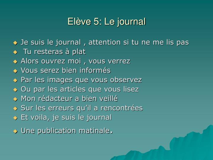 Elève5: Le journal