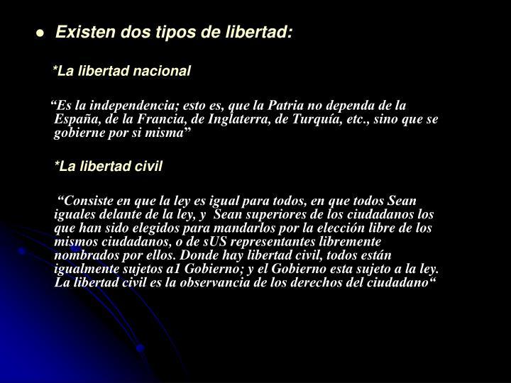 Existen dos tipos de libertad:
