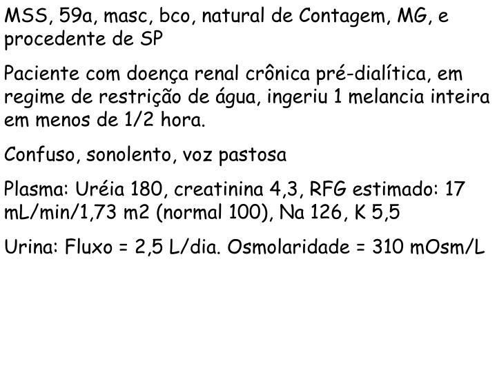 MSS, 59a, masc, bco, natural de Contagem, MG, e procedente de SP