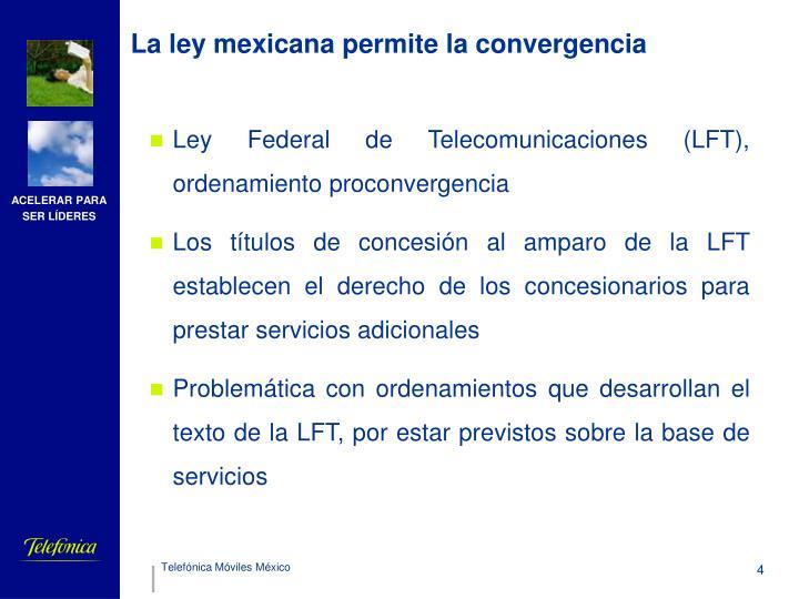 La ley mexicana permite la convergencia