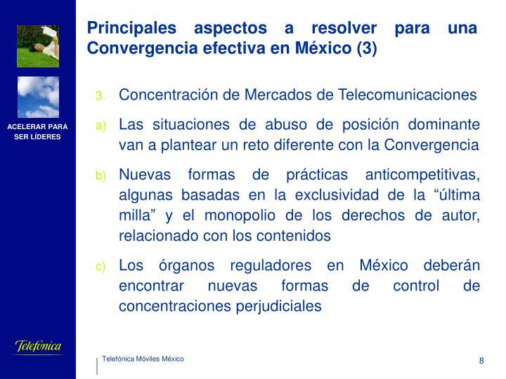Principales aspectos a resolver para una Convergencia efectiva en México (3)