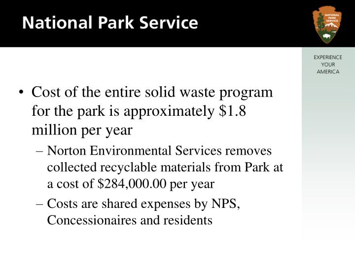 Cost of the entire solid waste program for the park is approximately $1.8 million per year