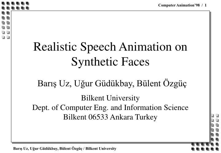 Realistic Speech Animation on Synthetic Faces