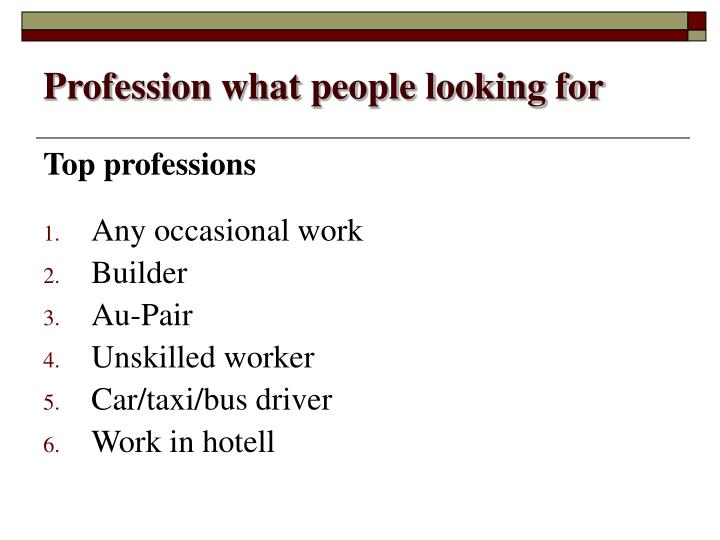 Profession what people looking for