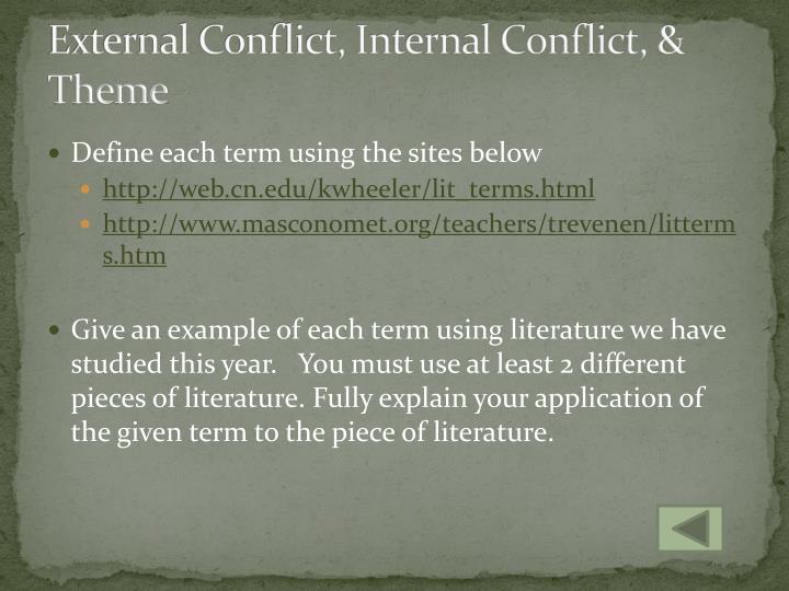 External Conflict, Internal Conflict, & Theme