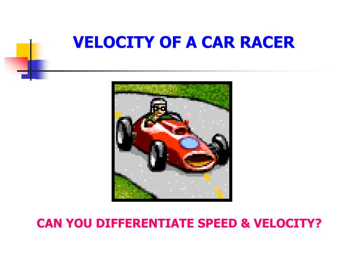 VELOCITY OF A CAR RACER