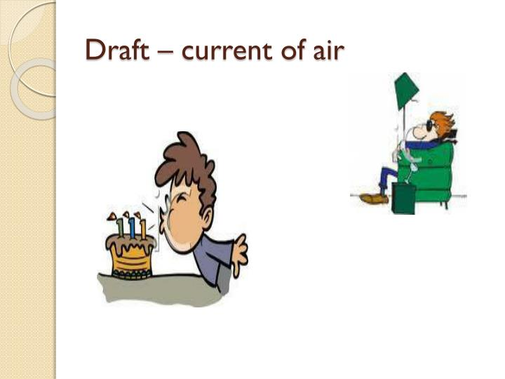 Draft – current of air