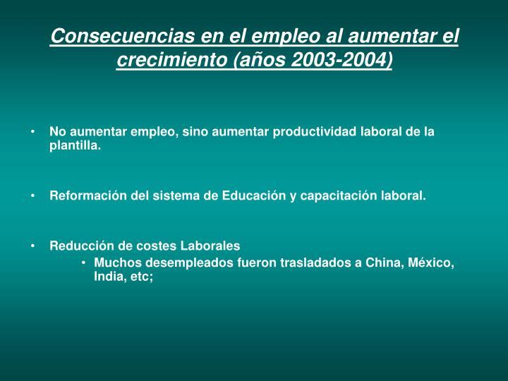 Consecuencias en el empleo al aumentar el crecimiento (años 2003-2004)