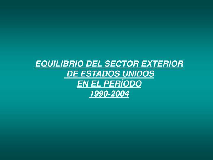EQUILIBRIO DEL SECTOR EXTERIOR