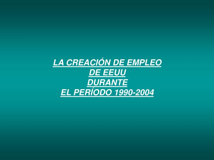 LA CREACIÓN DE EMPLEO