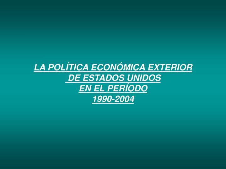 LA POLÍTICA ECONÓMICA EXTERIOR