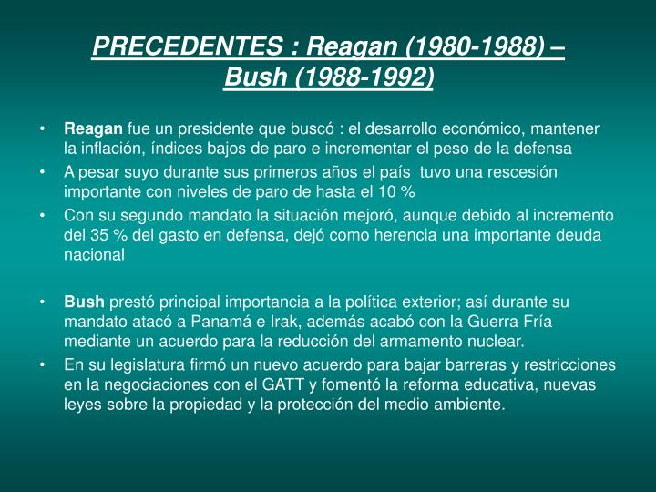 PRECEDENTES : Reagan (1980-1988) –