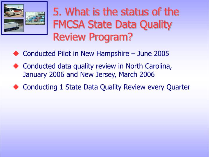 5. What is the status of the FMCSA State Data Quality Review Program?