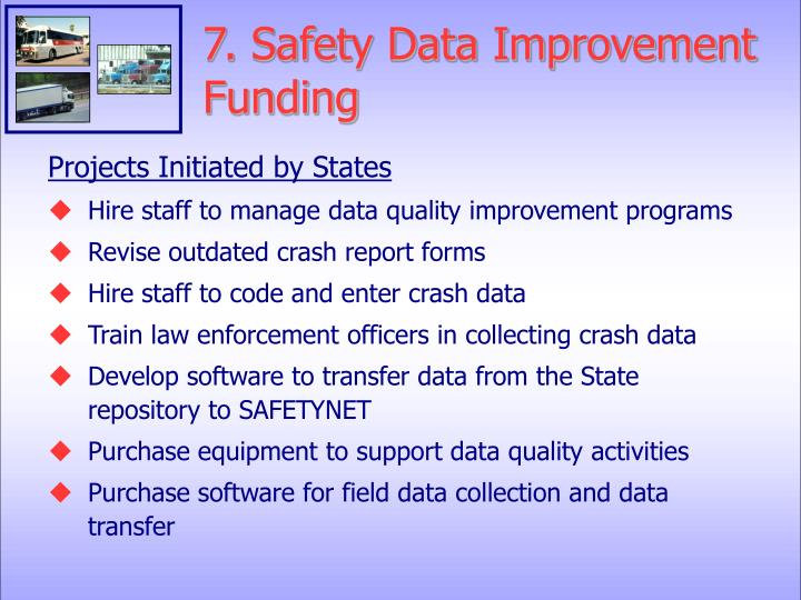 7. Safety Data Improvement Funding