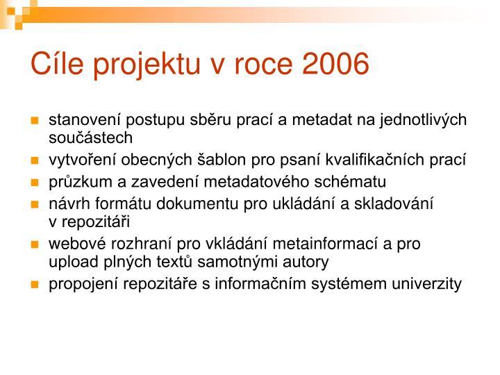 Cíle projektu v roce 2006