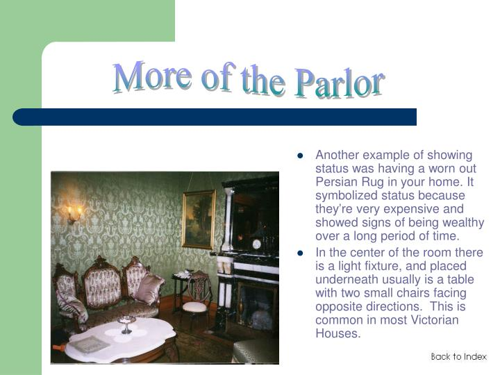 More of the Parlor