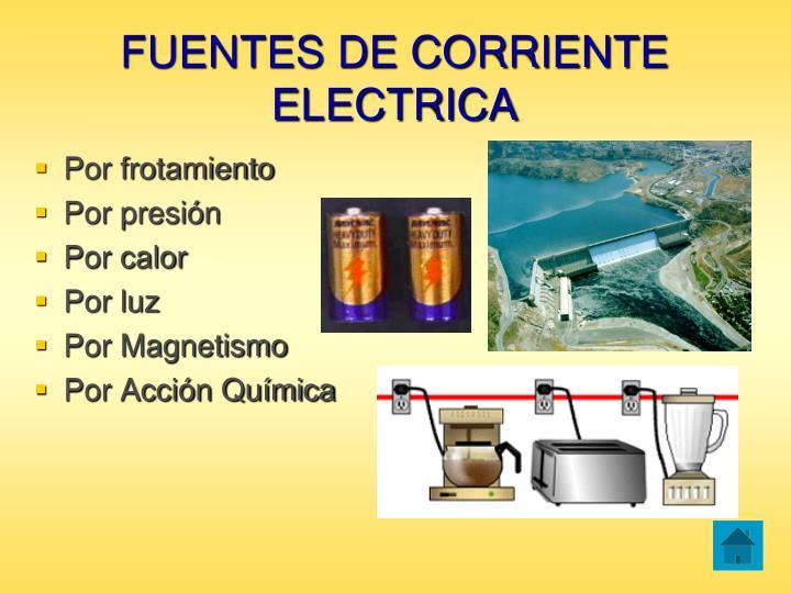 FUENTES DE CORRIENTE ELECTRICA