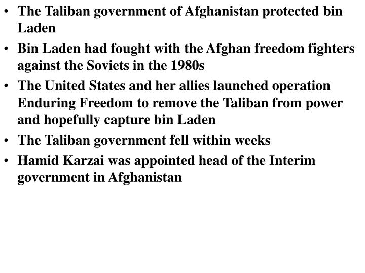 The Taliban government of Afghanistan protected bin Laden