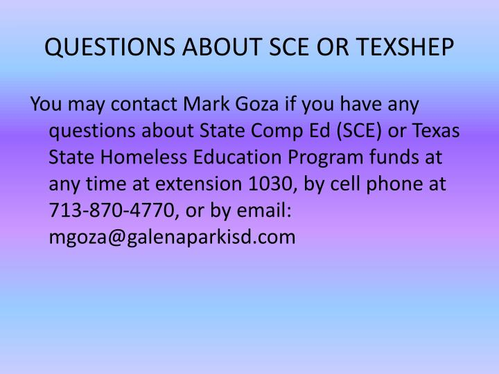 QUESTIONS ABOUT SCE OR TEXSHEP