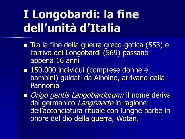 I Longobardi: la fine dell'unità d'Italia