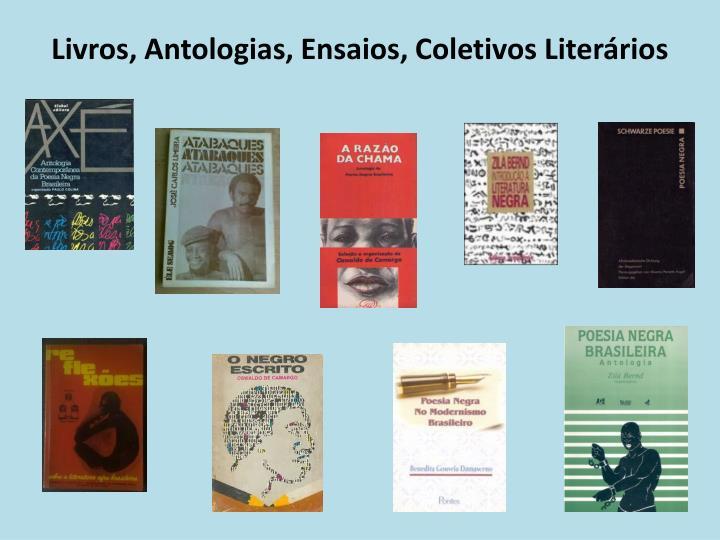 Livros, Antologias, Ensaios, Coletivos Literários