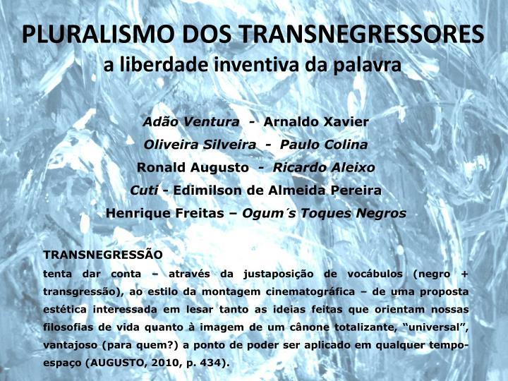 PLURALISMO DOS TRANSNEGRESSORES