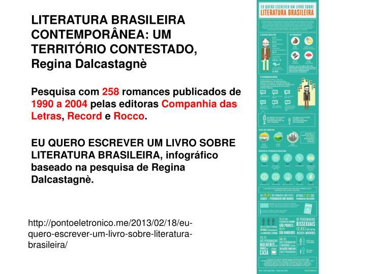 LITERATURA BRASILEIRA CONTEMPORÂNEA: UM TERRITÓRIO CONTESTADO,