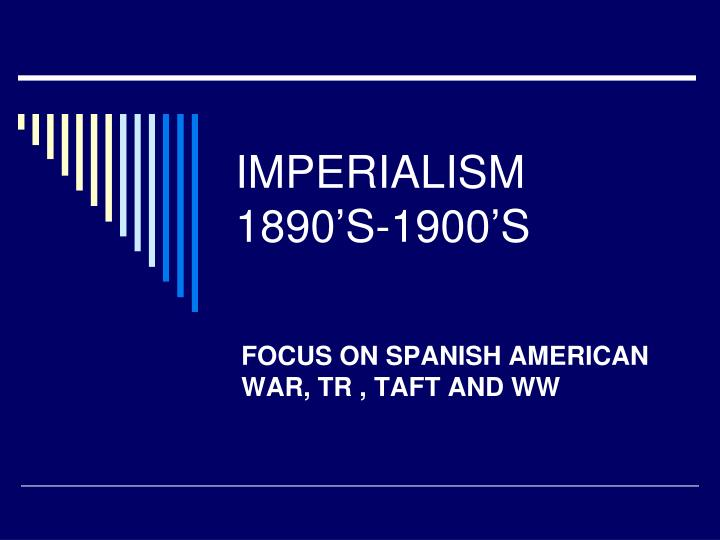 Imperialism 1890 s 1900 s