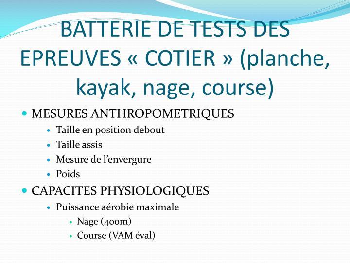 BATTERIE DE TESTS DES EPREUVES «COTIER» (planche, kayak, nage, course)