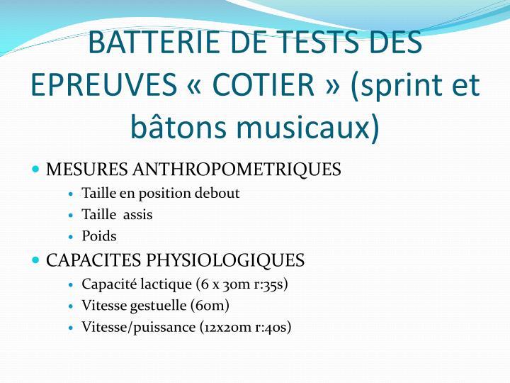 BATTERIE DE TESTS DES EPREUVES «COTIER» (sprint et bâtons musicaux)