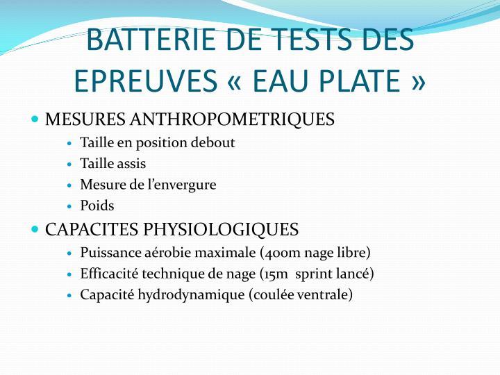 BATTERIE DE TESTS DES EPREUVES «EAU PLATE»