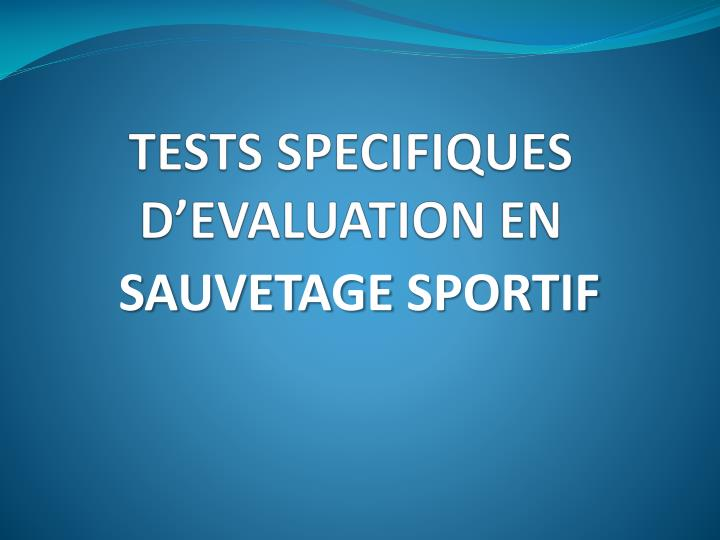 Tests specifiques d evaluation en