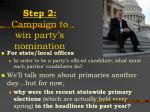 step 2 campaign to win party s nomination